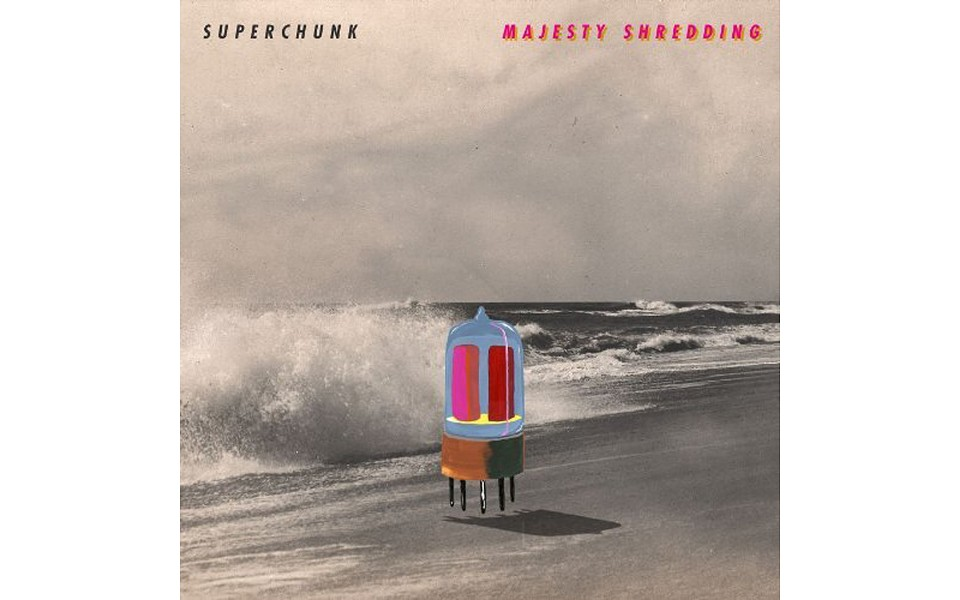 Majesty Shredding - BY SUPERCHUNK - MERGE