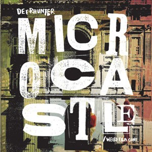 'Microcastle' by Deerhunter