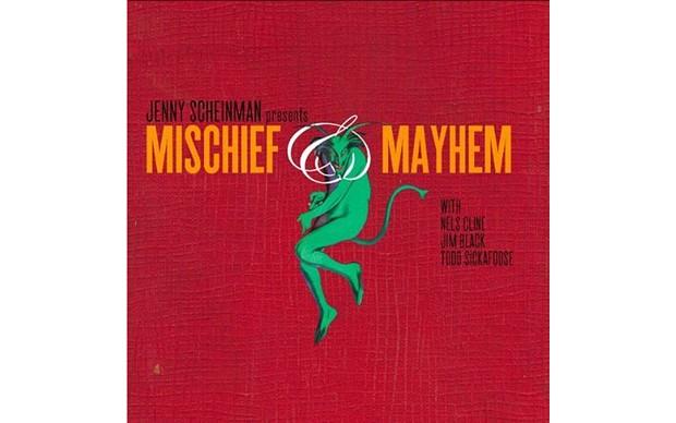 Mischief & Mayhem - JENNY SCHEINMAN