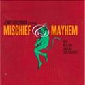 Mischief & Mayhem