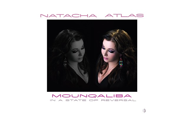 Mounqaliba (In a State of Reversal) - BY NATACHA ATLAS - SIX DEGREES