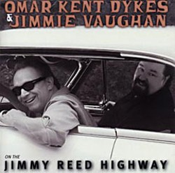 'On the Jimmy Reed Highway' by Omar Dykes/Jimmie Vaughan