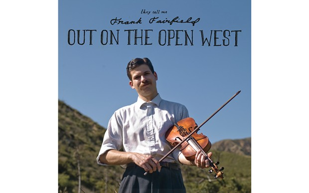 Out on the Open West - BY FRANK FAIRFIELD - TOMPKINS SQUARE