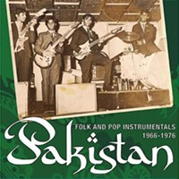 Pakistan: Folk and Pop Instrumentals 1966-1976