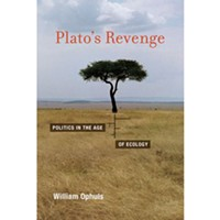 Plato's Revenge: Politics in the Age of Ecology