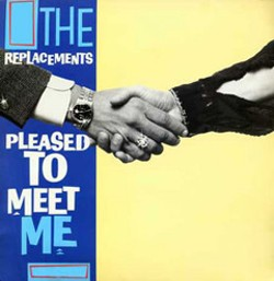 'Pleased to Meet Me'  by The Replacements