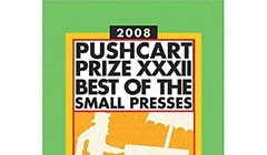 <em>Pushcart Prize XXXII: Best of the Small Presses</em> (2008 edition)