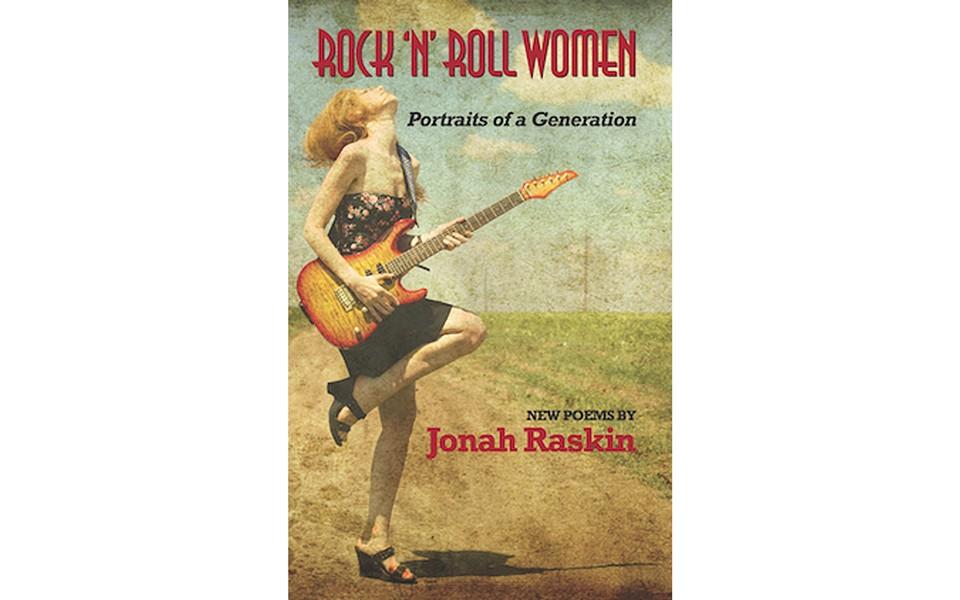 Rock 'n' Roll Women: Portraits of a Generation - BY JONAH RASKIN – MCCAA BOOKS