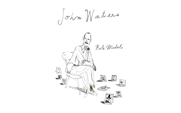 Role Models - BY JOHN WATERS