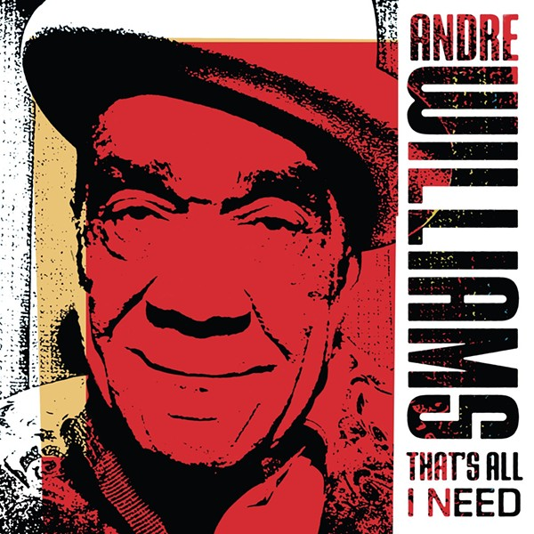 That's All I Need - BY ANDRE WILLIAMS - ALIVE NATURALSOUND