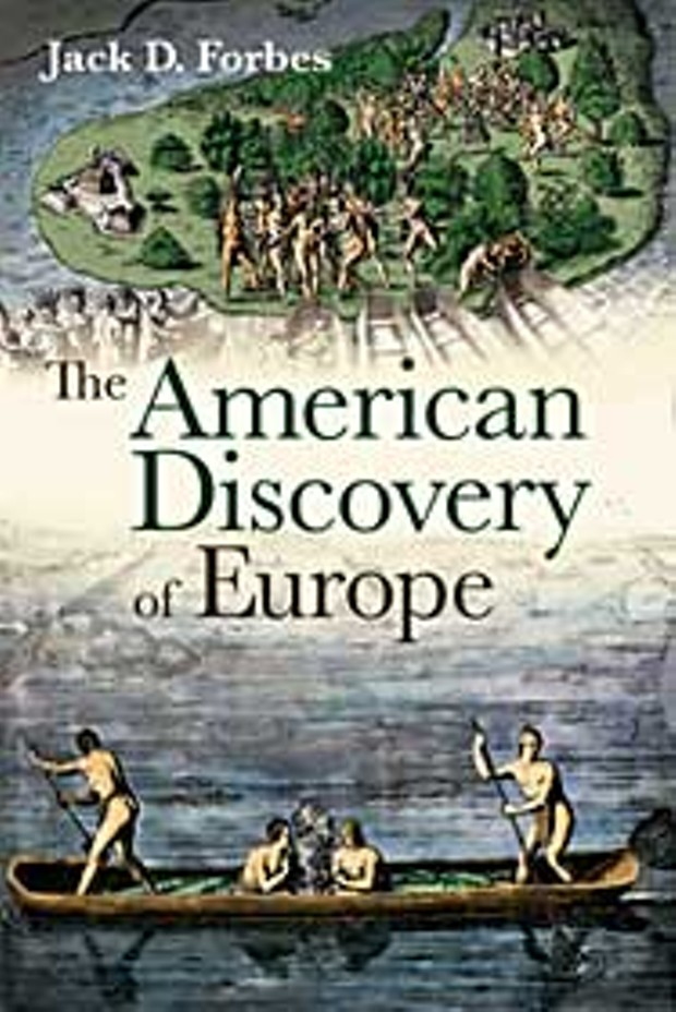 """""""The American Discovery of Europe"""" by Jack D. Forbes; Illinois University Press."""