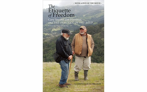 The Etiquette of Freedom: Gary Snyder, Jim Harrison, and The Practice of the Wild - EDITED BY PAUL EBENKAMP - COUNTERPOINT