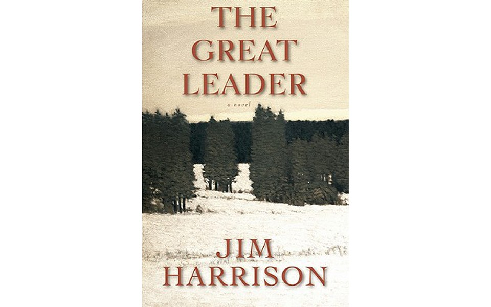 The Great Leader - BY JIM HARRISON - GROVE PRESS
