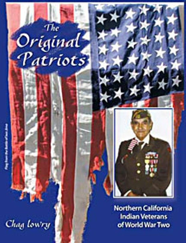 """""""The Original Patriots: Northern California Indian Veterans of World War Two"""" by Chag Lowry, Self-published."""