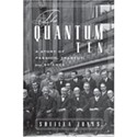 <i>The Quantum Ten: A Story of Passion, Tragedy, Ambition and Science</i>