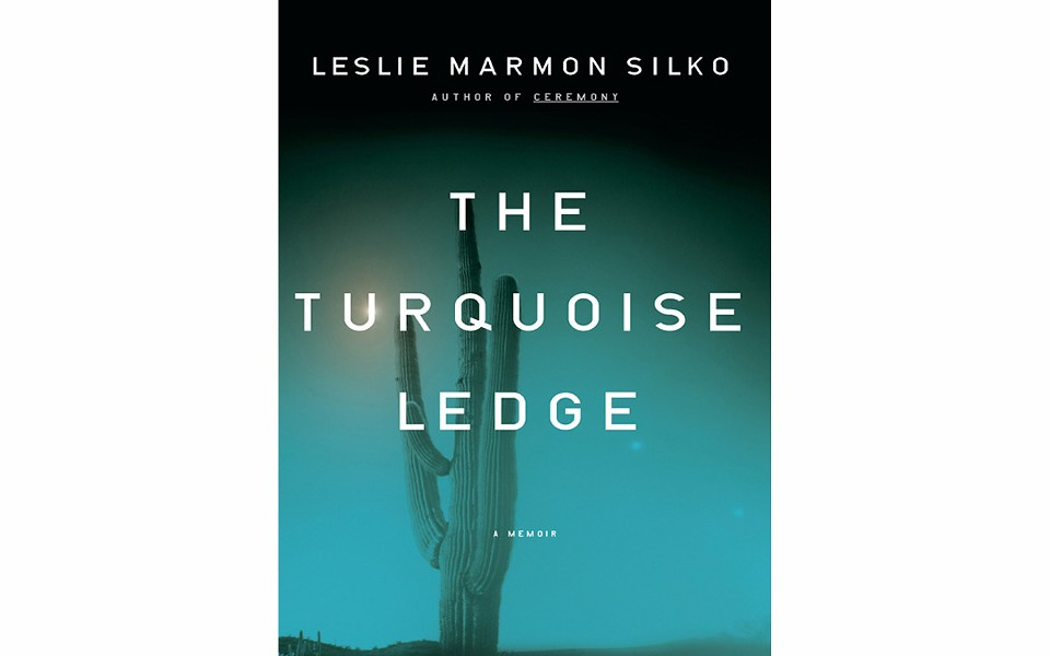 The Turquoise Ledge: A Memoir - BY LESLIE MARMON SILKO - VIKING
