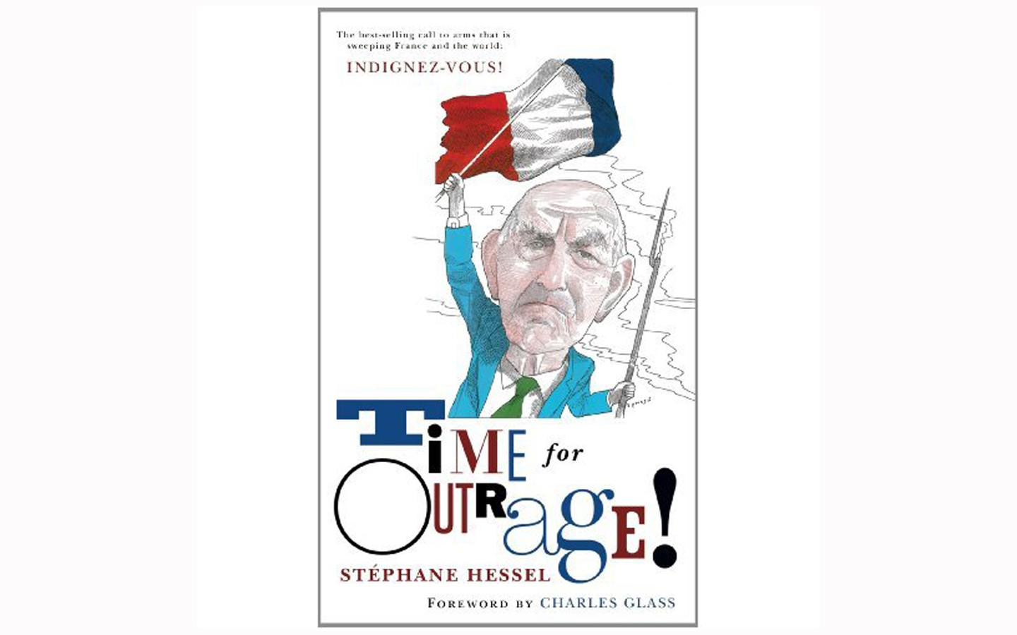 Time for Outrage - BY STÉPHANE HESSEL - QUARTET BOOKS LTD.