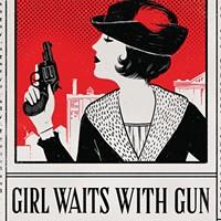 <i>Girl Waits with Gun</i>
