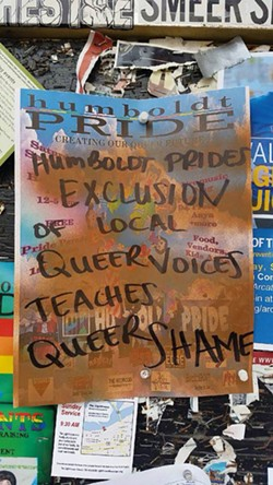 A sprayed and graffitied Humboldt Pride poster in Old Town. - JENNIFER FUMIKO-CAHILL