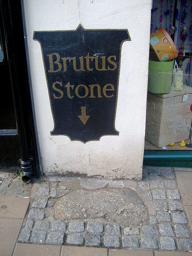 The granite Brutus Stone on which, the story goes, Trojan hero Brutus first set foot when he arrived at his eponymous island. It's now on Totnes, Devon, Fore Street.