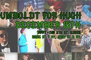 Humboldt for Hugh Fundraiser
