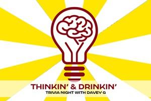 Thinkin' & Drinkin' :: Trivia Night With Davey G