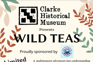 The Clarke Historical Museum Presents: Wild Teas A Virtual Tea-Tasting and Presentation