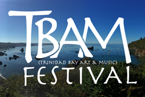 Trinidad Bay Art & Music Festival