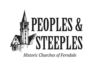 Peoples & Steeples: Historic Churches of Ferndale Tour