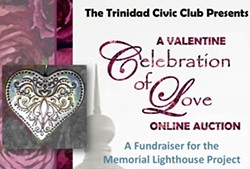 "A Valentine ""Celebration of Love"" Online Auction - Uploaded by Trinidad Civic Club"