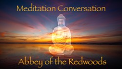 Abbey of the Redwoods Meditation Conversation - Uploaded by Matthew Busse