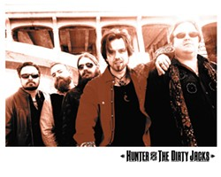 PHOTO COURTESY OF THE ARTISTS - Hunter and the Dirty Jacks play Humboldt Brews on Friday, July 29, at 9:30 p.m.