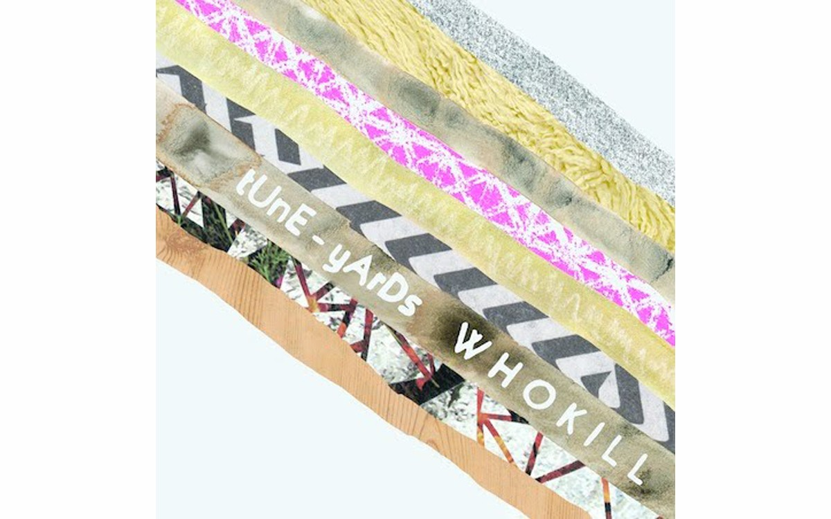 w h o k i l l - BY TUNE-YARDS - 4AD
