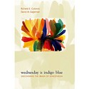 <em>Wednesday is Indigo Blue: Discovering the Brain of Synesthesia</em>