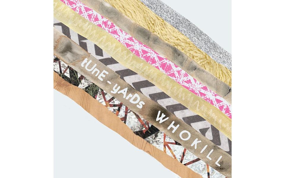 whokill - TUNE-YARDS (4AD)