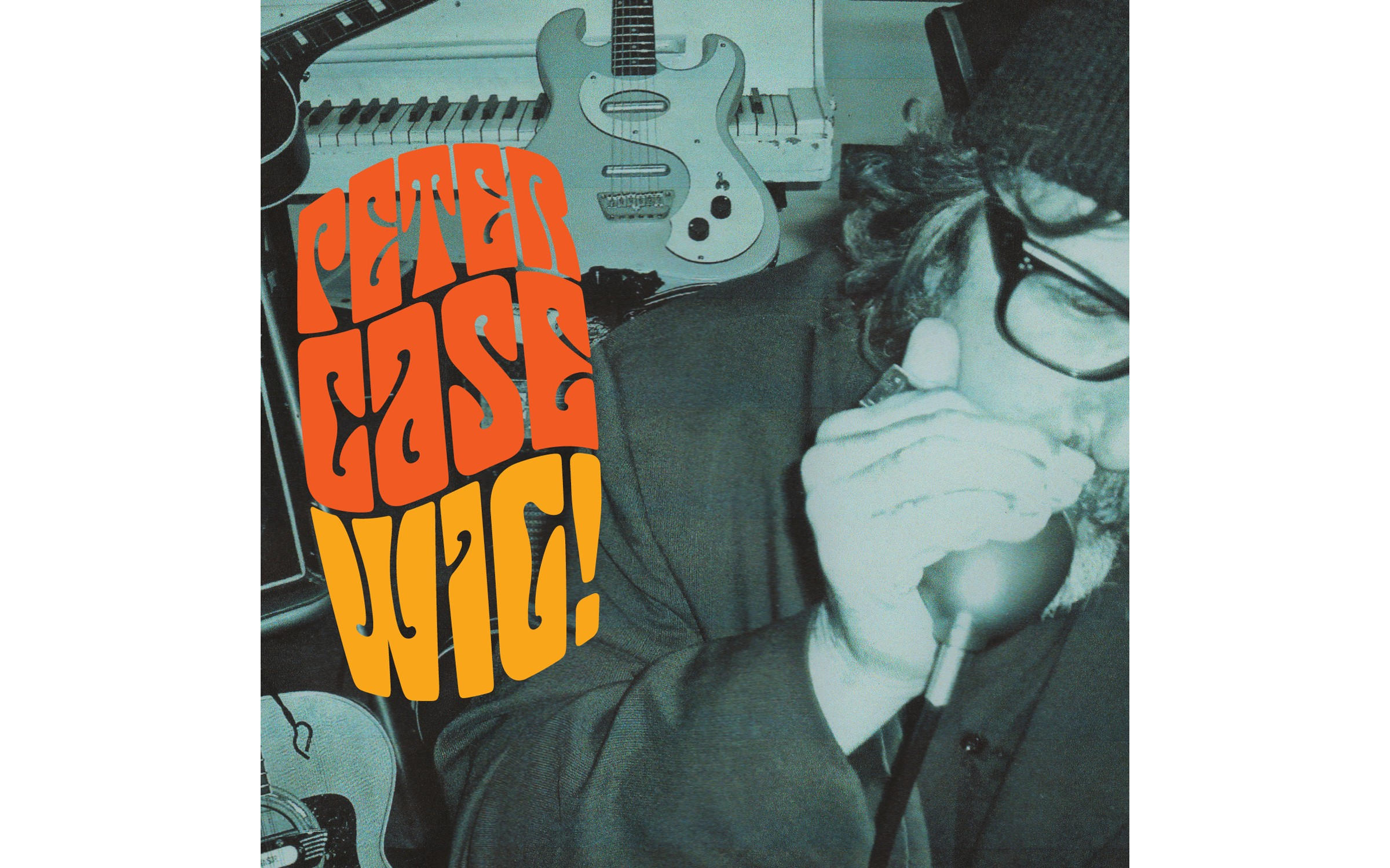 Wig! - BY PETER CASE - YEP ROC