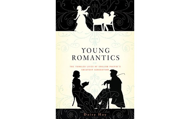 Young Romantics: The Tangled Lives of English Poetry's Greatest Generation - BY DAISY HAY - FARRAR, STRAUS AND GIROUX