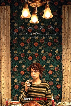 DARK ROADS I'm Thinking of Ending Things finds a young woman (Jessie Buckley) and her boyfriend, Jake (Jesse Plemons), on a bizarre and anxiety-inducing trip to visit his parents while questioning the merits of her relationship. - PHOTO COURTESY OF NETFLIX