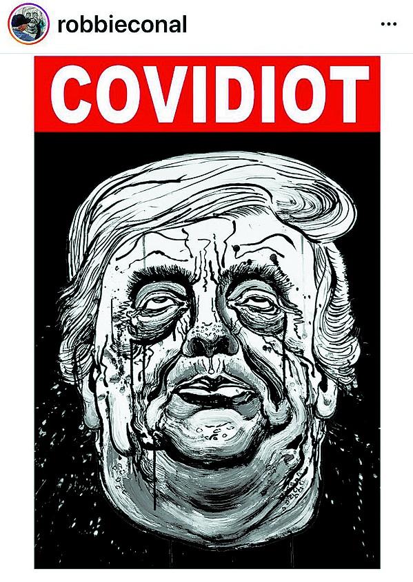 ROBBIE CONAL Trump's carbuncular visage floats under the pejorative du jour, in Covidiot. - COURTESY IMAGE BY ROBBIE CONAL