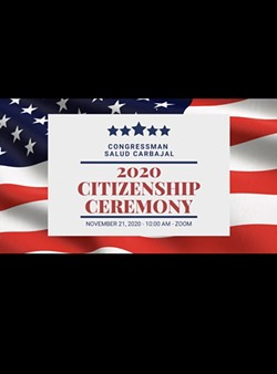 ONLINE CELEBRATIONS U.S. Rep. Salud Carbajal (D-Santa Barbara) hosted his fourth annual Citizenship Recognition Ceremony via Zoom with more than 30 individuals in attendance. - SCREENSHOT OF ZOOM CITIZENSHIP CEREMONY