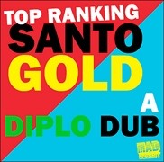 DIPLO / SANTOGOLD—TOP RANKING:
