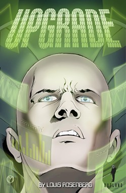DEVIANT!:  Get Part 1 of Louis Rosenberg's graphic novel Upgrade (Kindle edition) for $1.99 on Amazon.com