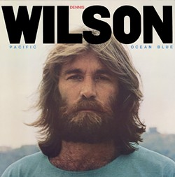 RE-ISSUED AT LONG LAST:  Beach Boy Dennis Wilson's Pacific Ocean Blue was recently re-issued as a double CD set, thanks in part to Los Osos author Jon Stebbins, who also wrote some of the liner notes. - IMAGE COURTESY OF SONY RECORDS