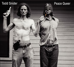 EVEN HIS ALBUM COVERS ARE FUNNY! :  Todd Snider (right) appears on his Peace Queer album cover. - ALBUM COVER COURTESY OF TODD SNIDER