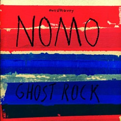 NOMO—GHOST ROCK (UBIQUITY):