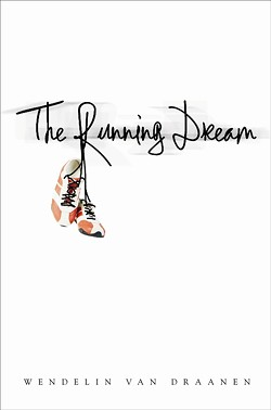 PAPER PATH:   The Running Dream hit bookstore shelves in January. - PHOTO COURTESY OF RANDOM HOUSE/WENDELIN VAN DRAANEN