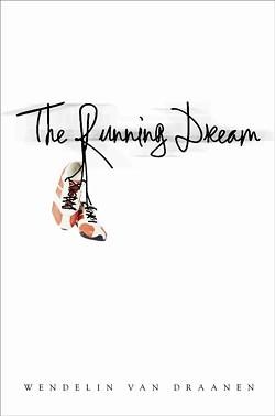 PAPER PATH:   The Running Dream hit bookstore shelves in January. - PHOTO COURTESY OF RANDOM HOUSE/WENDELIN VAN DRAANEN