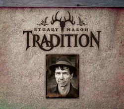 OUT OF THE PAST:  On 'Tradition,' Stuart Mason's second solo album, he delivers a superb collection of public domain folk, gospel, and roots blues standards. - IMAGE COURTESY OF STUART MASON