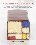 DE STIJL:  Freeman's Mondrian Cake, pictured on the cover, is the cookbook's definitive recipe. - PHOTO COURTESY OF THE SLO PUBLIC LIBRARY WEBSITE