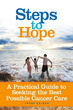 FOR MORE INFORMATION ON THE FOUNDATION AND THEIR BOOKLET:  Visit endkidscancer.org. For $10, the foundation will email you a PDF version of the booklet 'Steps to Hope: A Practical Guide to the Best Possible Cancer Care.'